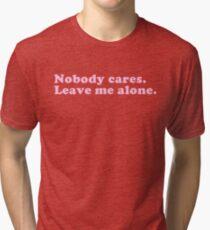 Nobody Cares Tri-blend T-Shirt