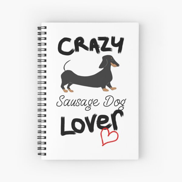 Crazy Sausage Dog Lover - Dachshund Spiral Notebook