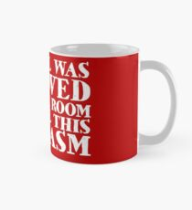 My soul was removed to make room for all this sarcasm Mug