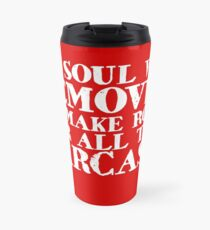 My soul was removed to make room for all this sarcasm Travel Mug