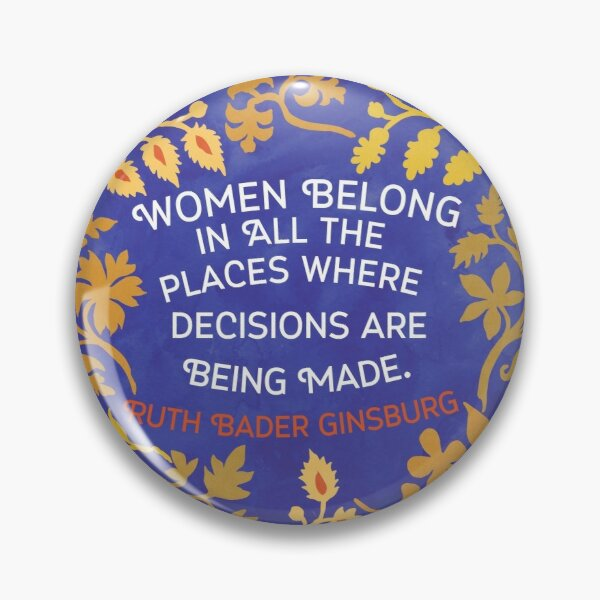 Les femmes appartiennent à tous les endroits où des décisions sont prises Badge