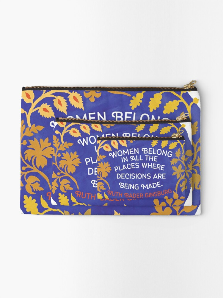Alternate view of Women Belong In All The Places Where Decisions Are Being Made, Ruth Bader Ginsburg Zipper Pouch