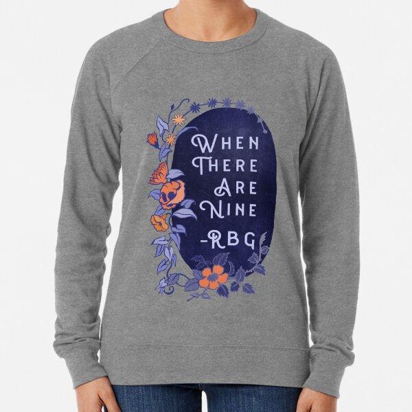 When There Are Nine - Ruth Bader Ginsburg Lightweight Sweatshirt