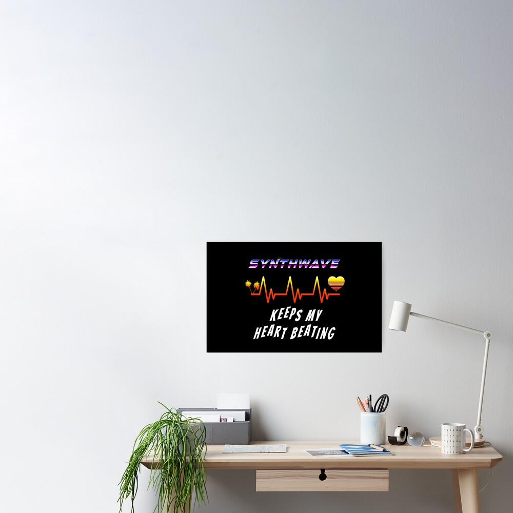 Synthwave keeps my heart beating Poster
