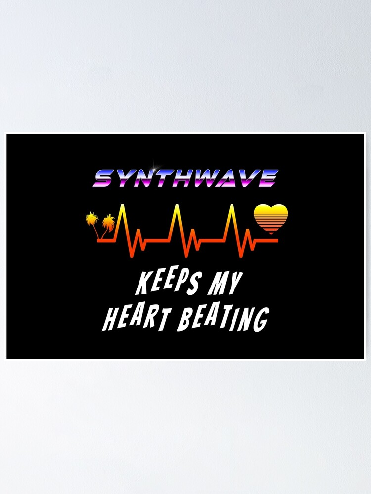 Alternate view of Synthwave keeps my heart beating Poster