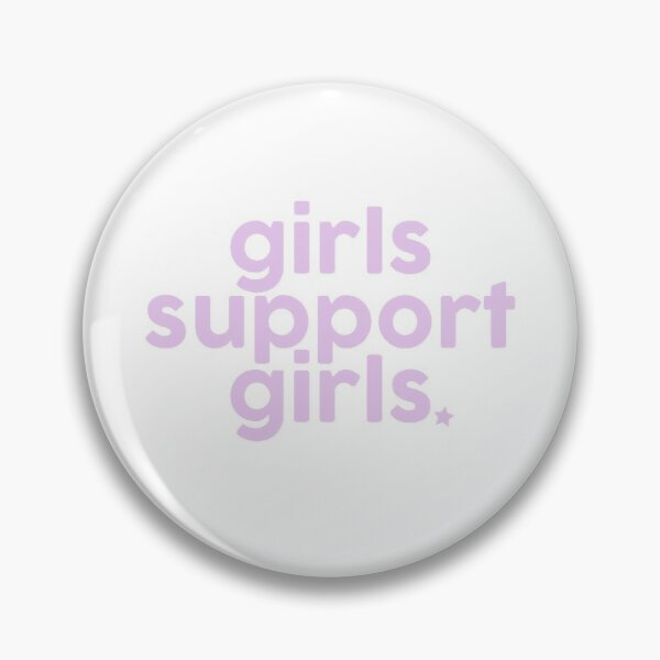 girls support girls Pin