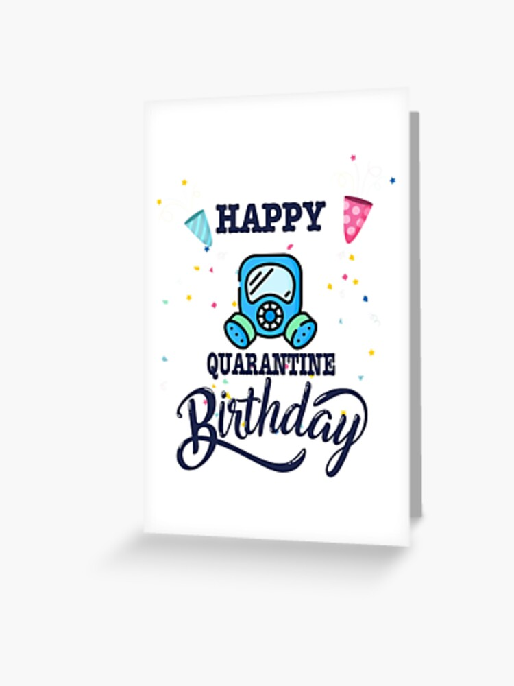 Cool Happy Quarantine Birthday 2020 Greeting Card By Arrigolazzaro Personalised Birthday Cards Paralily Jamesorg