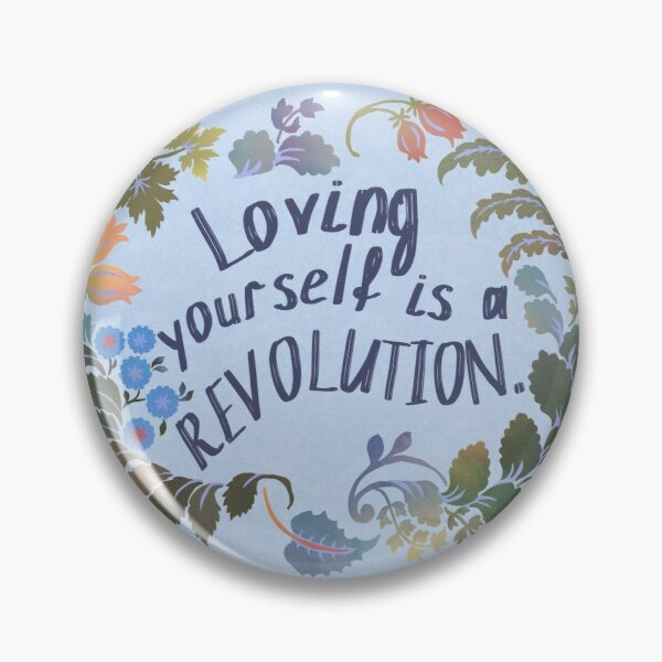 Loving Yourself Is A Revolution Pin