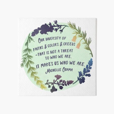 Michelle Obama Quote - Our Diversity Makes Us Who We Are Art Board Print