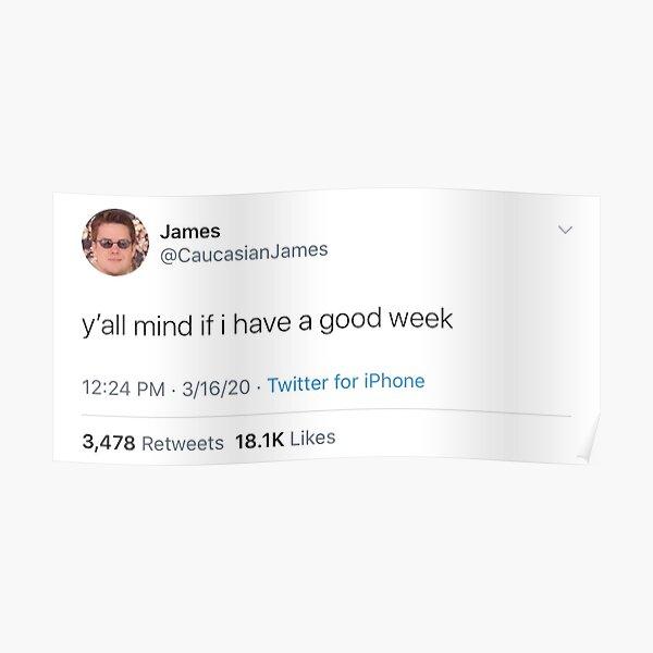 Caucasian James tweet Poster