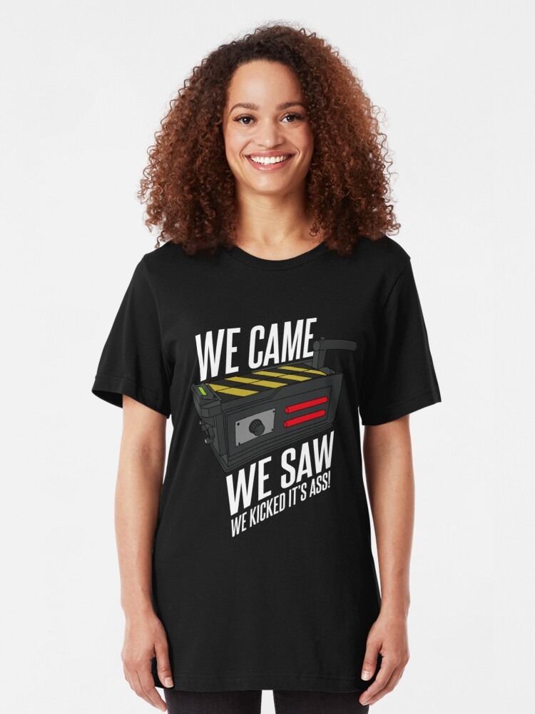 We Came We Saw We Kicked Its Ass T-Shirt Ladies