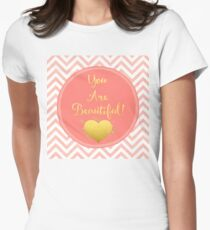 You Are Beautiful chevron coral, gold sentiment text art Women's Fitted T-Shirt