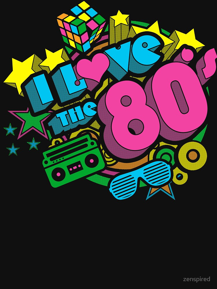 I Love The 80s Retro Eighties Pop Culture Throwback by zenspired