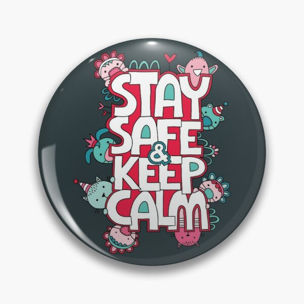 Stay Safe and Keep Calm Pin