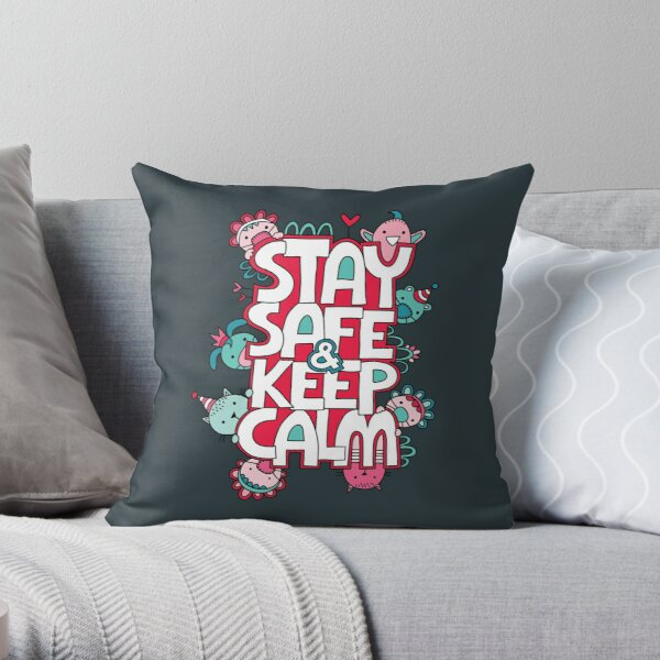 Stay Safe and Keep Calm Throw Pillow