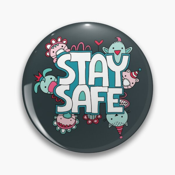 Stay Safe Pin