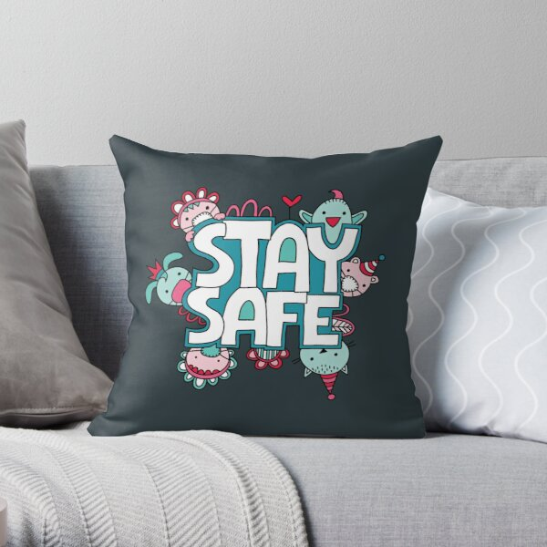 Stay Safe Throw Pillow