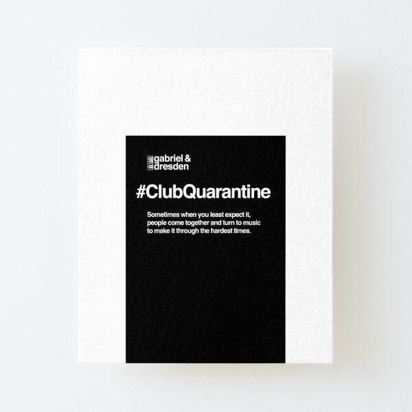 Gabriel & Dresden #ClubQuarantine Merch is here! Canvas Mounted Print