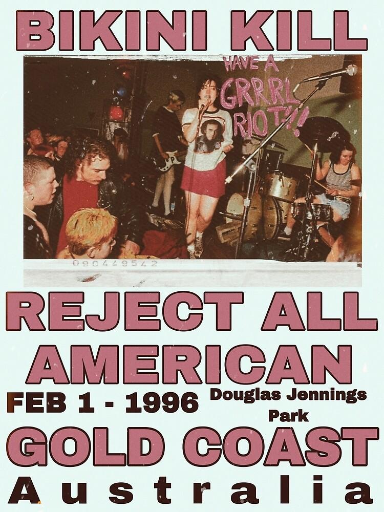 Bikini Kill Reject All American Gold Coast  by FlannelVampire