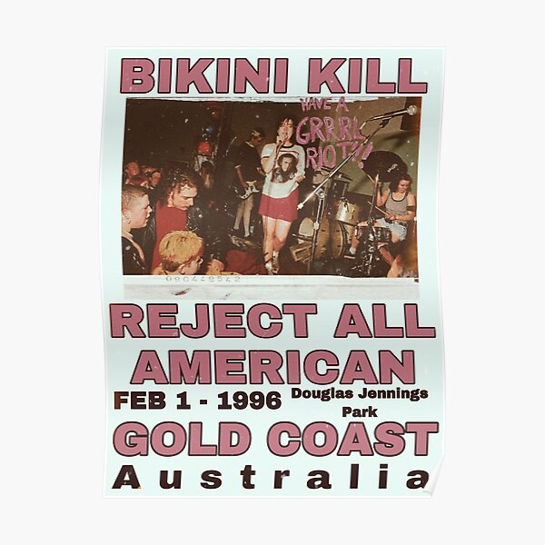 Bikini Kill Reject All American Gold Coast  Poster