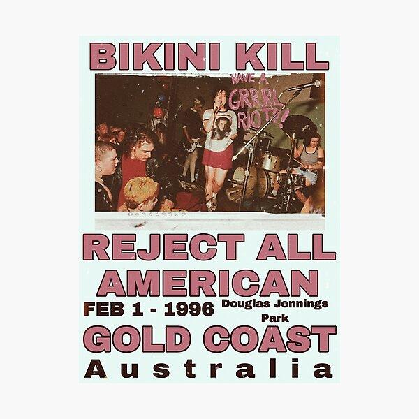 Bikini Kill Reject All American Gold Coast  Photographic Print