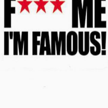 F*** me im famous by AfroSmurfs