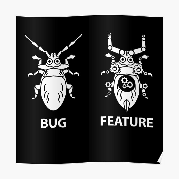 It's Not A Bug It's A Feature Poster