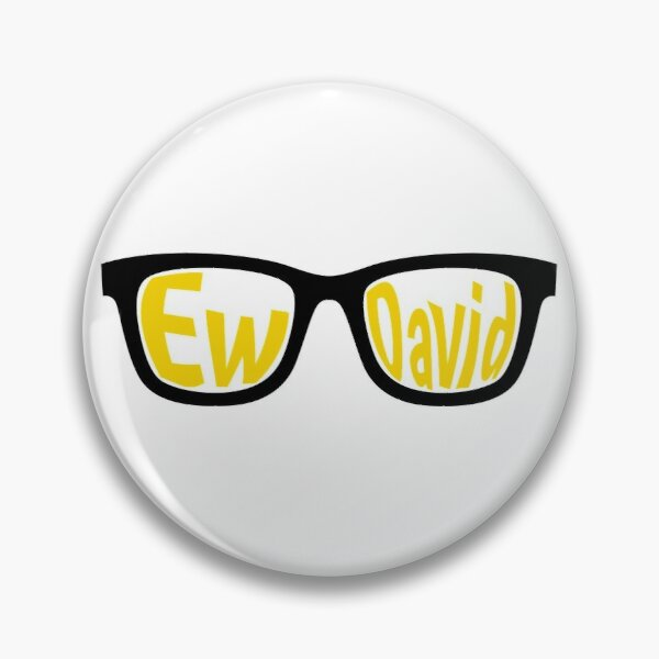 Ew David | Schitt's Creek  Pin