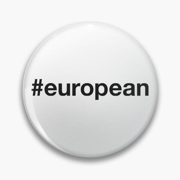 EUROPEAN Hashtag Pin