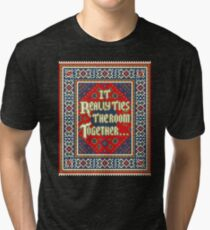 IT REALLY TIES THE ROOM TOGETHER Tri-blend T-Shirt