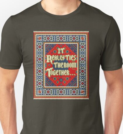 IT REALLY TIES THE ROOM TOGETHER T-Shirt