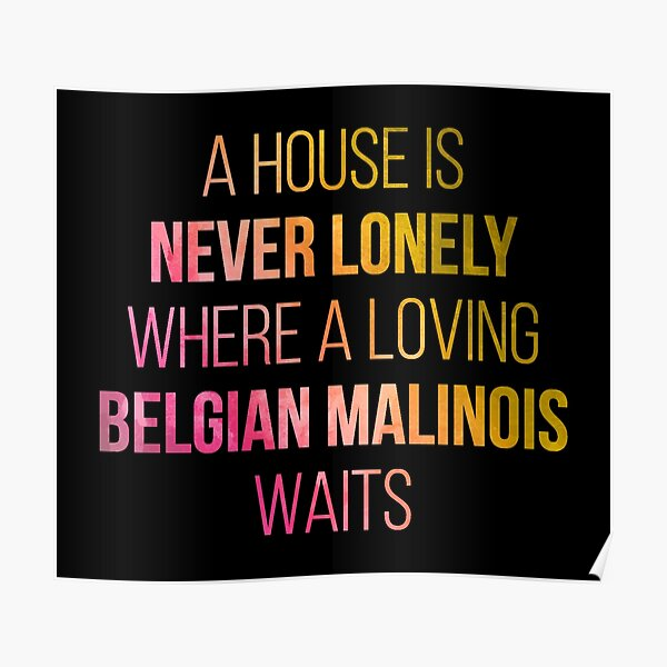 Belgian Malinois Dog Cute Quote in Watercolor Poster