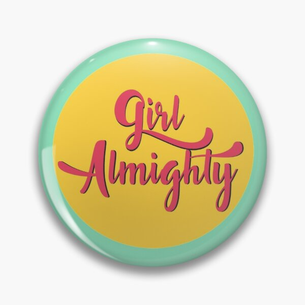Girl Almighty Pin