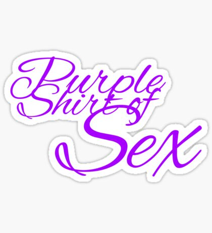 The Purple Shirt of Sex Sticker