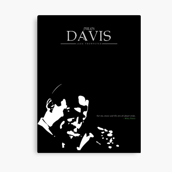 A Quote By Miles Davis Canvas Print