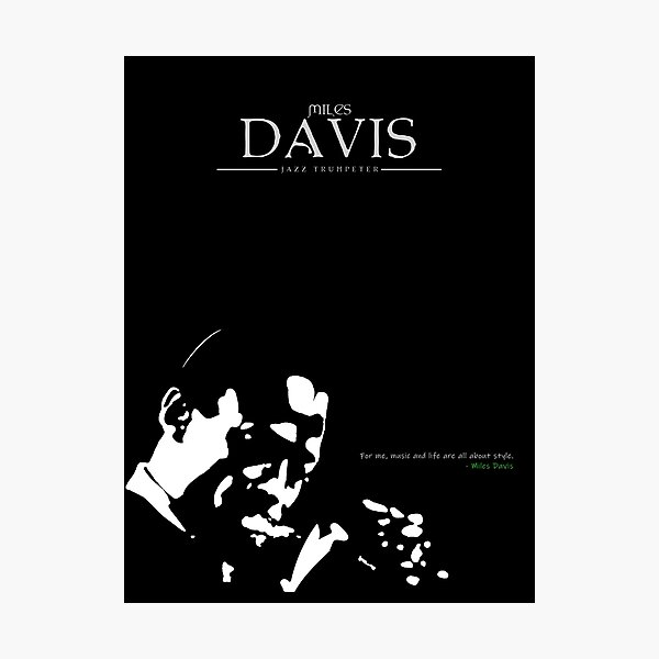 A Quote By Miles Davis Photographic Print