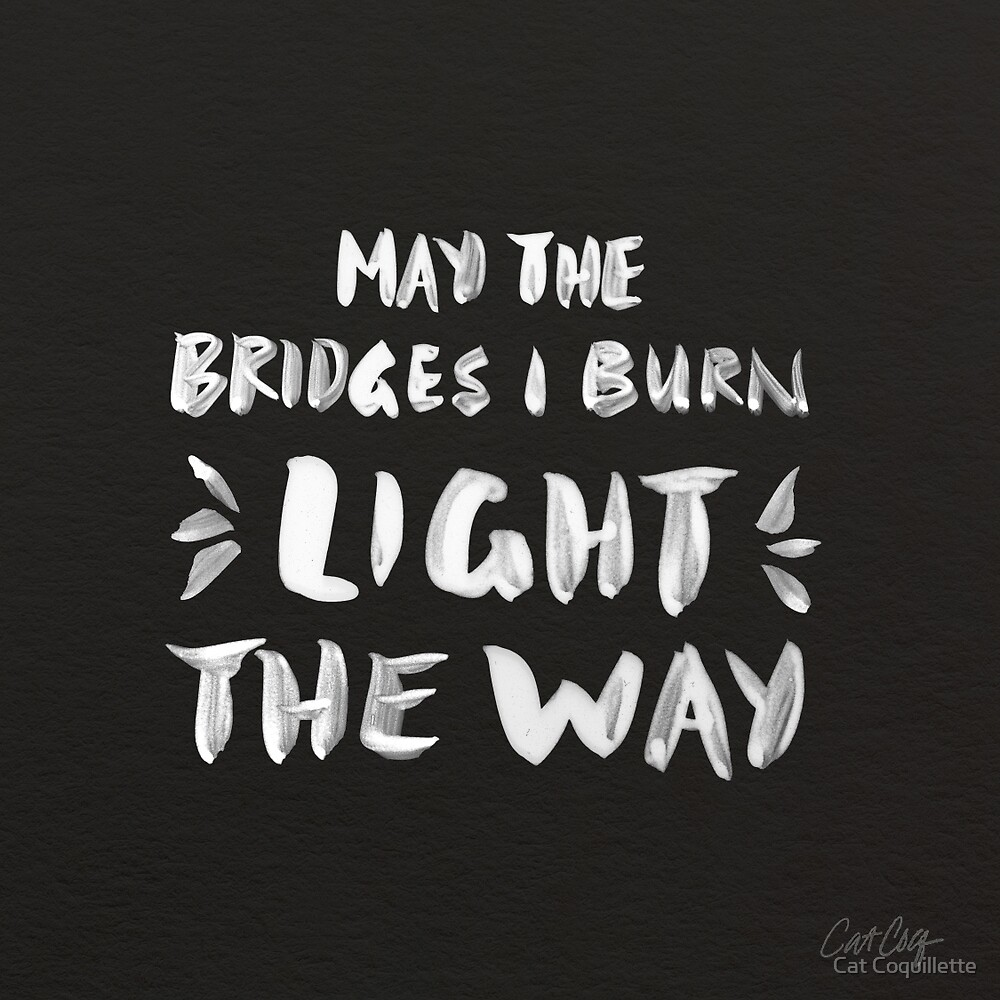 Burned Bridges – Black & White by Cat Coquillette