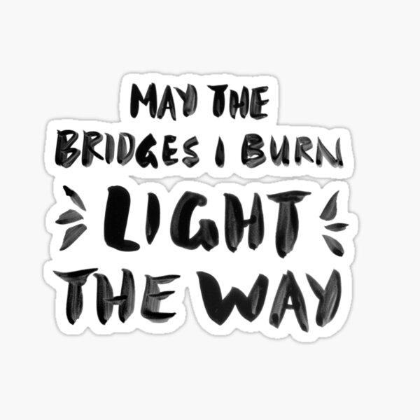 Burned Bridges – Black & White Sticker