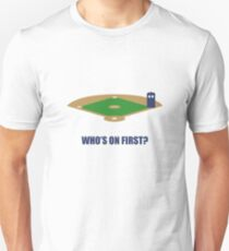 Who's on First? Unisex T-Shirt
