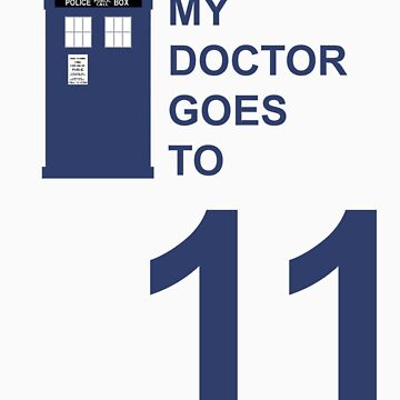 My Doctor Goes to 11. by bradylee
