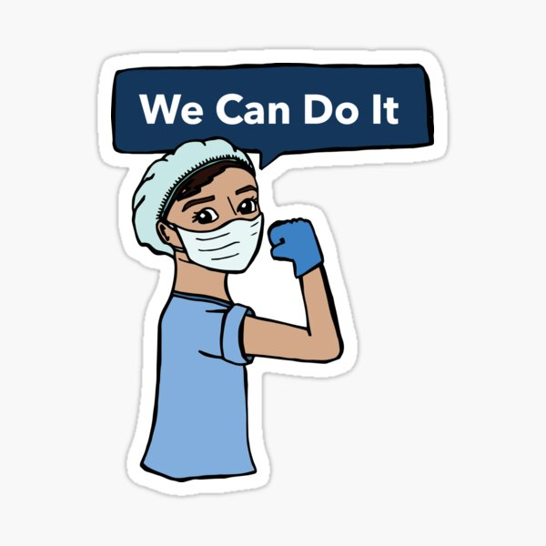 We Can Do It - Support Health Care Workers Sticker