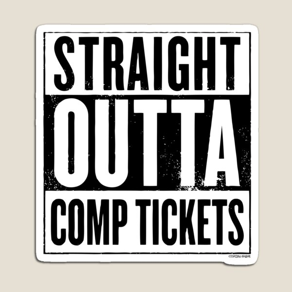 Straight Outta Comp Tickets Black Magnet