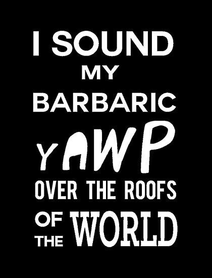 Ich erkläre mein barbarisches Yawp (Weiß) von TheEyeofAthena