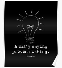 """Voltaire Quote Poster - """"A witty saying proves nothing"""" Poster"""