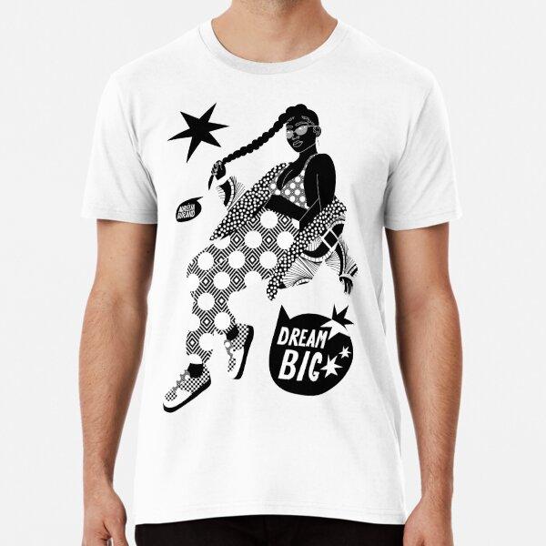 DREAM BIG Premium T-Shirt