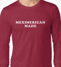 Meximerican Made Long Sleeve T-Shirt