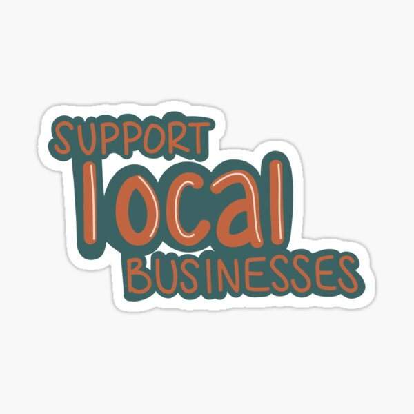 Support local businesses  Sticker
