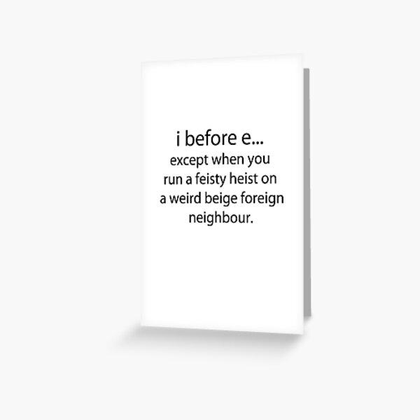 i before e Greeting Card