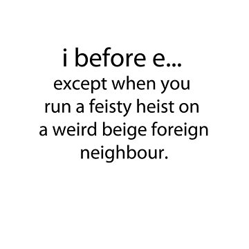 i before e by MrSimonTaylor