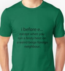i before e Unisex T-Shirt